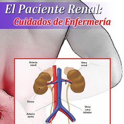 El paciente renal: cuidados de enfermería – URJC – Manual